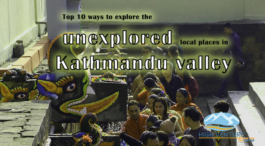 Top 10 ways to explore the unexplored local places in Kathmandu valley